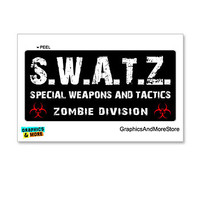 SWATZ - Special Weapons and Tactics Zombie Division- Biohazard Sticker