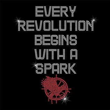 Hunger Games - Catching Fire - Every Revolution Begins With A Spark - Rhinestone Iron-On Transfer - DIY Iron On Rhinestone Transfer