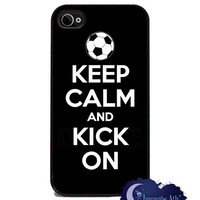 Keep Calm and Kick On - Soccer iPhone 4 and 4s Cover