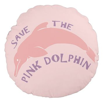 Save the Pink Dolphin Round Pillow