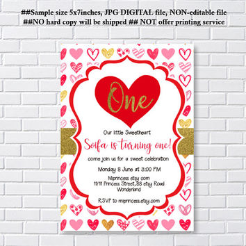 sweetheart invitaiton, Valentine  girl 1st birthday, one, 2nd, 3rd , 4th, 5th birthday, any age, 16th, 18th 50th 60th 70th  - card 1249