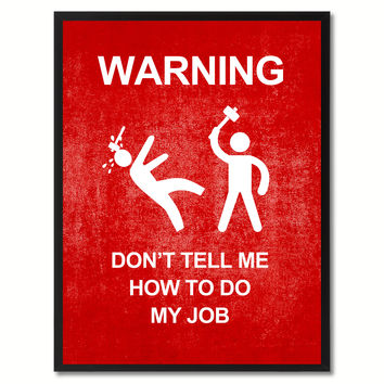 Warning Don't Tell Me Funny Sign Red Print on Canvas Picture Frames Home Decor Wall Art Gifts 91938