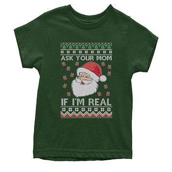 Ask Your Mom If Santa Is Real Ugly Christmas Youth T-shirt
