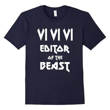 VI VI VI Editor of the Beast - Funny Geek T-Shirt White Text
