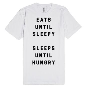 Eats Until Sleepy, Sleeps Until Hungry