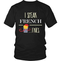 """I Speak French Fries"" T-Shirt"