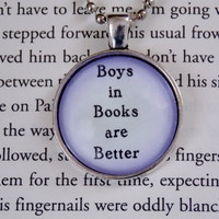 Boys In Books Are Better Necklace. Book Geek Necklace. 18 Inch Ball Chain.