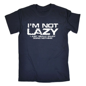 123t USA Men's I'm Not Lazy I Just Enjoy Doing Nothing Funny T-Shirt