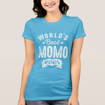 World's Best Momo Ever T-Shirt