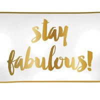 Stay Fabulous Trinket Tray by Slant