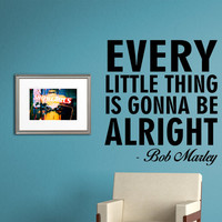 Every Little Thing Is Gonna Be Alright - Bob Marley Quote Wall Decal Sticker Decor Vinyl
