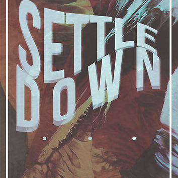 SETTLE DOWN // THE 1975 DESIGN