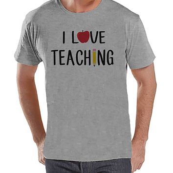 Teacher Shirts - I Love Teaching Shirt - Teacher Gift - Teacher Appreciation Gift - Funny Gift for Teacher - Men's Grey T-shirt