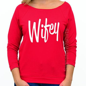 Valentines Day Gift - Wifey - Gift for Wife - Wifey Slouchy Sweater- Wifey Sweatshirt - Off Shoulder Sweater - Womens Sweater - Wedding Gift