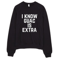 I Know Guac Is Extra Sweater