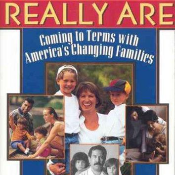 The Way We Really Are: Coming to Terms With America's Changing Families: The Way We Really Are