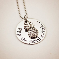 "Psych Fan ""Flip the jackal switch..."" Necklace - Hand Stamped Stainless Steel with Pineapple Charm - Shawn and Gus Quotes - Geekery Gift"