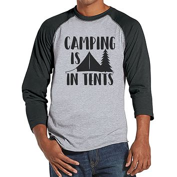 Camping Shirt - Camping Is In Tents - Funny Men's Grey Raglan T-shirt - Camping, Hiking, Outdoors, Mountain, Nature Shirt - Gift for Him