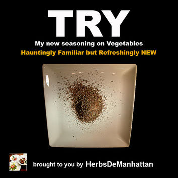 TRY my NEW Seasoning Mix on Vegetables --- Herbs de Manhattan a unique Iconic Seasoning in the NYC style - Made to order - Vegans love it!