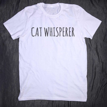 Cat Whisperer Tumblr Tee Slogan Funny Kitten Lover T-shirt