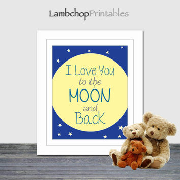 I Love You To The Moon and Back, Moon and stars, Instant Download, Baby Room, Love Typography, Artwork, Nursery Art, Nursery Decor, 8x10