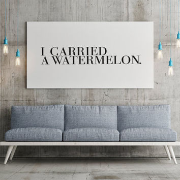 Fashion Typography Art Carried A Watermelon Dirty Dancing Black And White Print Scandi Design Wall Art Quote Fashion Typography Movie Quote