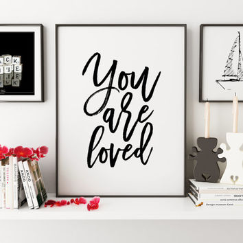 PRINTABLE Art,You Are Loved,Love Sign,Love Quote,Kids Room Decor,Nursery Decor,Children Decor,Quote Prints,Typography Print,Wall Art,Instant