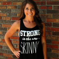 Strong is the new skinny- Black