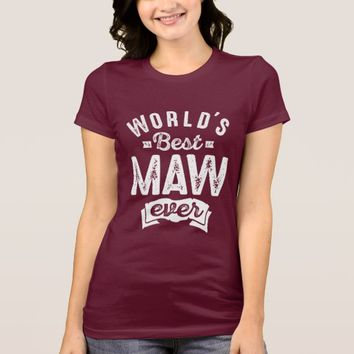 World's Best Maw Ever T-Shirt