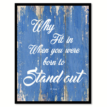 Why Fit In When You Were Born To Stand Out Dr. Seuss Quote Saying Framed Canvas Print Home Decor Wall Art Gift Ideas 121986 Blue