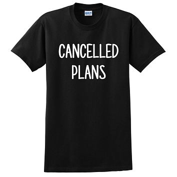 Cancelled plans, lazy day, weekend, no plan, funny gift idea for her, for him T Shirt