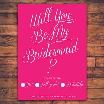 Printable Instant Download Will You Be My Bridesmaid Funny Humor Typography Invitation Card Digital Print Invite Card