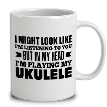 In My Head I'm Playing My Ukulele