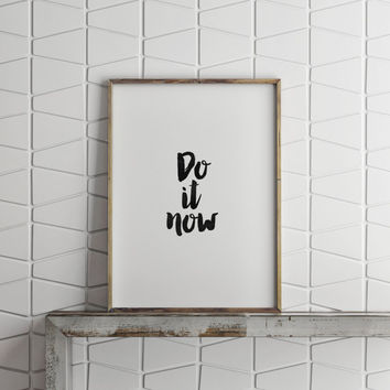 "MOTIVATIONAL Art"" Do It Now"" Inspirational Art,Best Words,Workout Poster,Office Decor,Fitness Decor,GYM,Typography,Home Decor,Motivation"