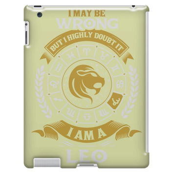 I May Be Wrong But I Highly Doubt It I Am A Leo iPad 3/4 Case