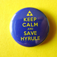 "1"" Pinback Button - Keep Calm And Save Hyrule - Zelda Ocarina Of Time badge pin"