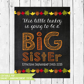 Thanksgiving Pregnancy Announcement - Big Sister Sign - Pregnancy Reveal - Custom - Baby #2 - Little Turkey - EDIT YOURSELF PDF
