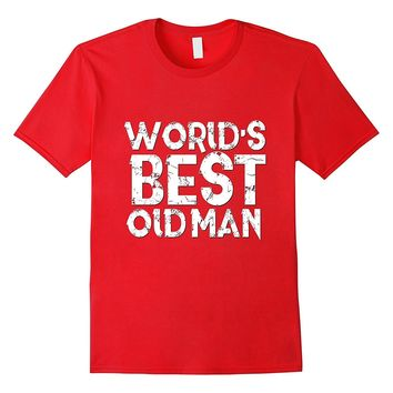 Worlds Best Old Man Shirt Fathers Day Gift Dad Husband