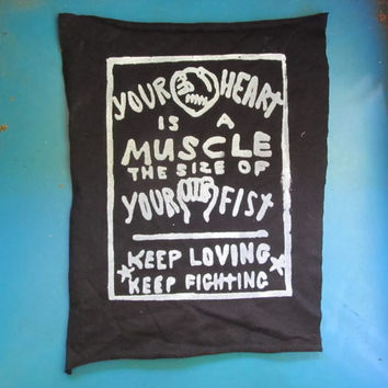 Patch - Your Heart is a Muscle the Size of Your Fist - Black Large Back Patch - silkscreen print punk patch, protest, anarchy patches, crust