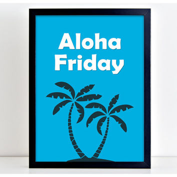 Aloha Friday Print Motivational Poster Wall Art Print Kitchen Quote Motivation Home Decor PP93