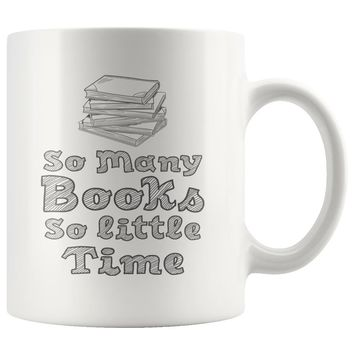 So Many Books So Little Time White Mug
