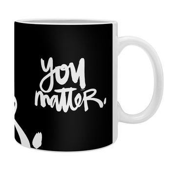 Kal Barteski YOU MATTER Coffee Mug