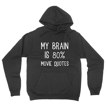 My brain is 80% movie quotes, funny sarcastic saying gift for teenagers, graphic hoodie
