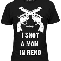 "Women's ""I Shot A Man In Reno"" Fitted Tee by Rudechix (Black)"