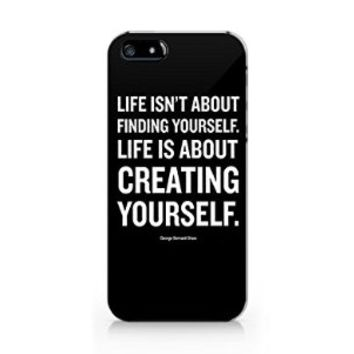 Life Isn't Fiding About Yourself. Life Is About Creating Yourself_phone Case for Iphone 5 5c 5s