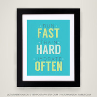 Run Fast, Train Hard, Hydrate Often - 11x17 typography print - fitness poster - exercise wall decor - exercise quote - gym poster