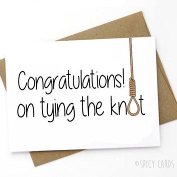 Congratulations On Tying The Knot Funny Happy Wedding Day Card Getting Married Card Engagement Card FREE SHIPPING