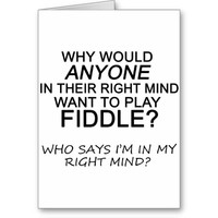 Right Mind Fiddle Greeting Card