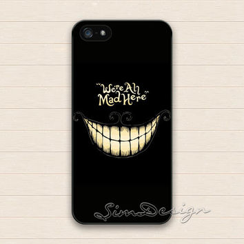 Cheshire cat iPhone 5 5s Case,iPhone 4 4s Case,iPhone 5C Case,Samsung Galaxy S3 S4 S5 Case,We are all mad here Hard Rubber Cover Skin Case