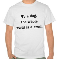 Dog Funny Quote T-Shirt